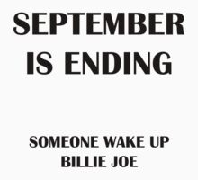 September is Ending, Someone Wake Up Billie Joe by downwithzyteth