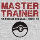 Master Trainer - Catching Them All Since '98 by ScottW93