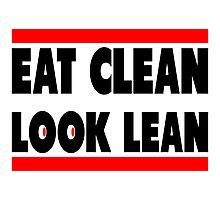 Eat Clean Look Lean Photographic Print