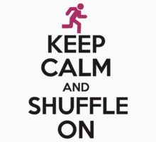 Keep Calm Shuffle by GregWR