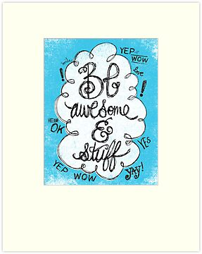 BE AWESOME & STUFF by Matthew Taylor Wilson