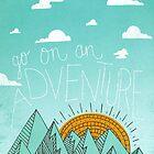 Go on an adventure by Matthew Taylor Wilson