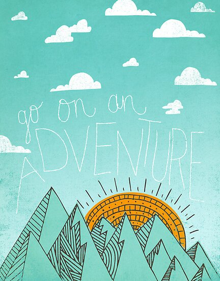 Go on an adventure by Matthew Taylor Wilson