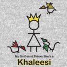 Khaleesi Girlfriend by StupendousMan