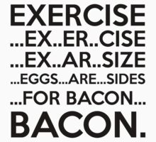 Exercise = Bacon by GregWR