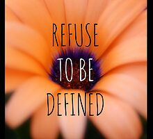 refuse to be defined by Kelly Letky