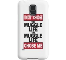 The Muggle life chose me Samsung Galaxy Case/Skin