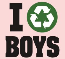 I RECYCLE BOYS by BadStyle