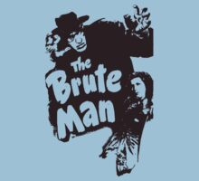 The Brute Man (B Movie) by BungleThreads