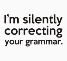 Correcting Your Grammar  by GregWR