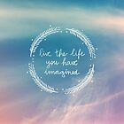 The Life You Have Imagined // Cards by GalaxyEyes