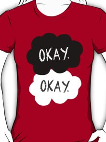 Maybe 'Okay' Will Be Like Our 'Always' T-Shirt