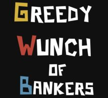 Greedy Wunch of Bankers Funny Political t-shirt by AllRiot-tshirts