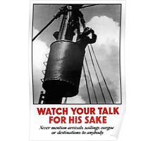 Watch Your Talk For His Sake -- World War II Poster