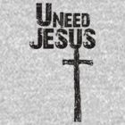 U Need Jesus (Dark) by tiffsho