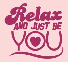 RELAX and just be YOU! with heart by jazzydevil