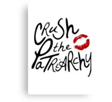 Crush the Patriarchy Canvas Print