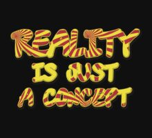Funny Marijuana Reality Is Just A Concept by MarijuanaTshirt