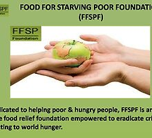 End world hunger with food for the starving poor foundation  by FFSPF