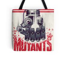 FIGHT THE MUTANTS! SUPPORT TRASK INDUSTRIES!  Tote Bag