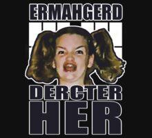 ERMAHGERD DERCTER HER Kids Clothes