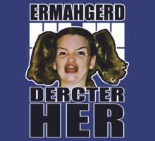 ERMAHGERD DERCTER HER T-Shirt