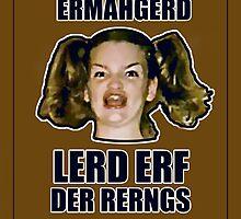 ERMAHGERD LERD ERF DER RERNGS by AlliVanes