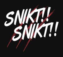 "FanboysInc's IncWear ""SNIKT SNIKT"" Tee by FanboysInc"