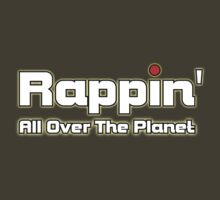 Rappi'n All Over The Planet Clothing & Stickers by goodmusic