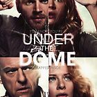 Under the Dome Promo Poster by heyitsjro