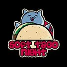 Soft Taco Night by fishbiscuit
