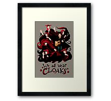 We All Wear Cloaks Framed Print