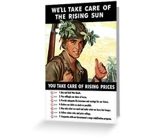 We'll Take Care Of The Rising Sun -- You Take Care Of Rising Prices Greeting Card