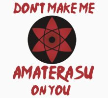 Don't Make Me Amaterasu On You by SwankyOctopus