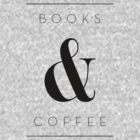 books & coffee by marinapb
