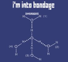Excuse Me While I Science: I'm Into Bondage (Hydrogen) - White Text Version by AlexNoir