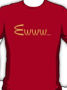 McDonalds Ewww Shirt T-Shirt