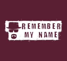 Remember my name T-Shirt