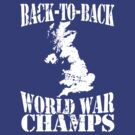 Back to Back World War Champs - Great Britain by avdesigns