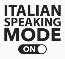 Italian Speaking Mode On by BrightDesign