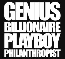 Genius Billionaire Playboy Philanthropist by mrtdoank
