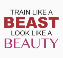 Train Like A Beast Look Like A Beauty by BrightDesign
