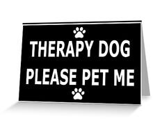Therapy Dog, Please Pet Me Greeting Card