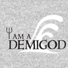 I Am A Demigod by Fiona Boyle