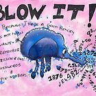 Blow it! by Melissa Underwood