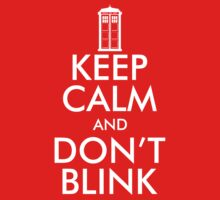 Keep Calm and Don't Blink  by mrtdoank