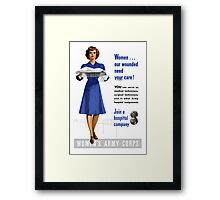 Women Our Wounded Need Your Care -- WWII Framed Print