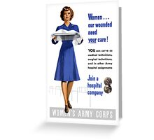 Women Our Wounded Need Your Care -- WWII Greeting Card