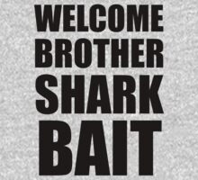 Welcome Brother Sharkbait by Look Human
