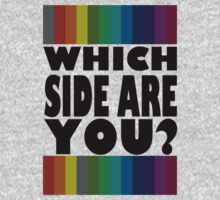 Which Side Are You? by mystereoheart